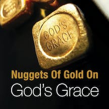 Nuggets Of Gold On God's Grace