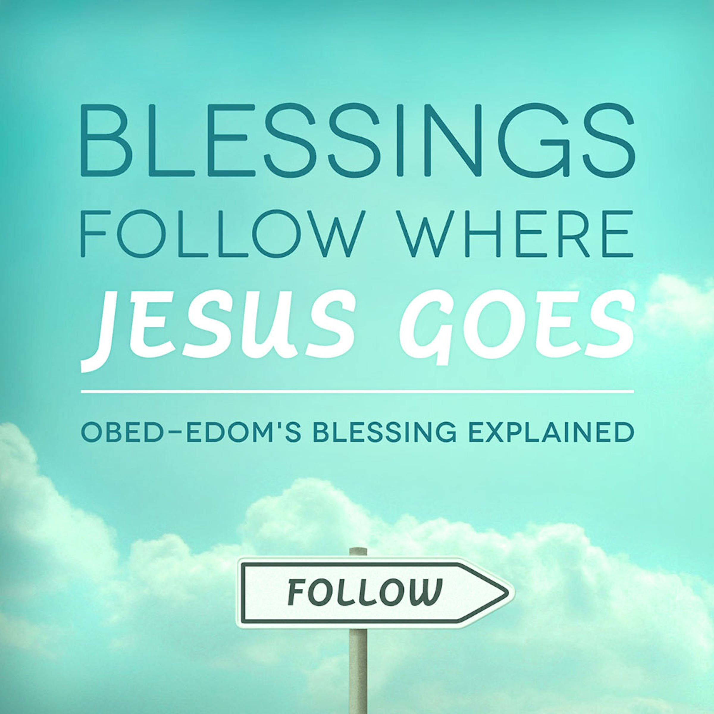 Blessings Follow Where Jesus Goes Obed Edom 39 S Blessing Explained Joseph Prince Resources