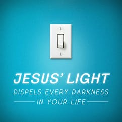 Jesus' Light Dispels Every Darkness In Your Life