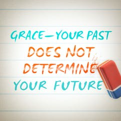 Grace-Your Past Does Not Determine Your Future