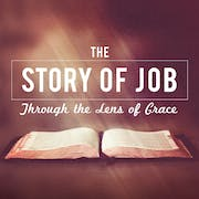 The Story Of Job Through The Lens Of Grace   Sermons