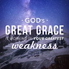 God's Great Grace Is Working In Your Greatest Weakness!