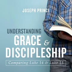 Understanding Grace And Discipleship-Comparing Luke 14 And Luke 15