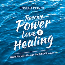 Receive Power, Love And Healing—God's Promises Through The Gift Of Tongues