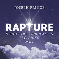 The Rapture And End-Time Tribulation Explained—Part 3
