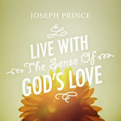 Live With The Sense Of God's Love