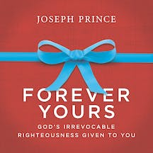 Forever Yours–God's Irrevocable Righteousness Given To You