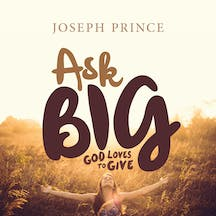Ask Big! God Loves To Give