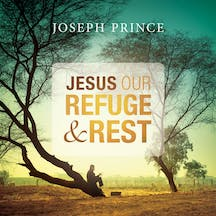Jesus—Our Refuge & Rest