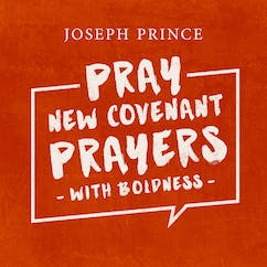 Pray New Covenant Prayers With Boldness