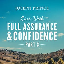 Live With Full Assurance And Confidence—Part 3