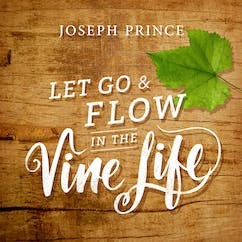 Let Go And Flow In The Vine Life