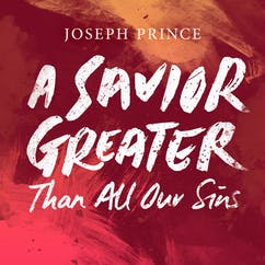 A Savior Greater Than All Our Sins