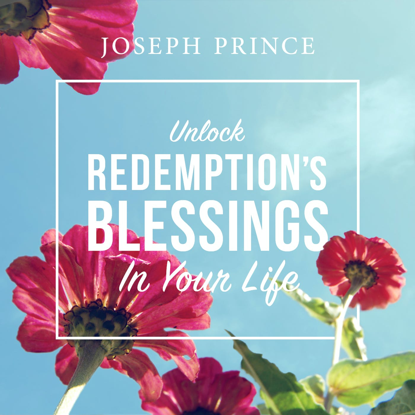 Unlock Redemption's Blessings In Your Life | Sermons