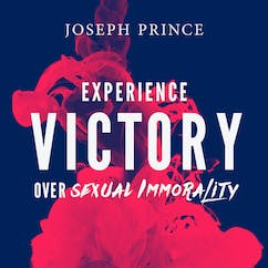Experience Victory Over Sexual Immorality