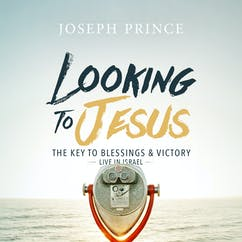 Looking To Jesus—The Key To Blessings And Victory (Live In Israel)