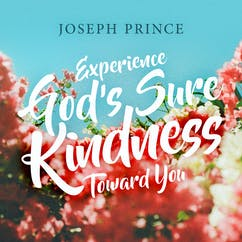 Experience God's Sure Kindness Toward You