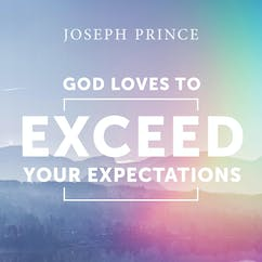 God Loves To Exceed Your Expectations