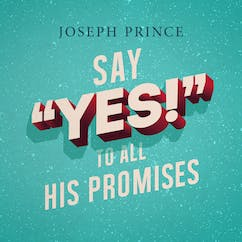 "Say ""Yes!"" To All His Promises"