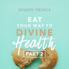 Eat Your Way To Divine Health​—Part 2
