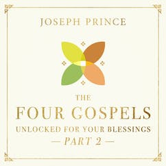 The Four Gospels Unlocked For Your Blessings—Part 2