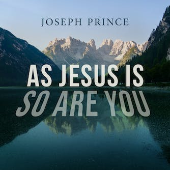 As Jesus Is, So Are You