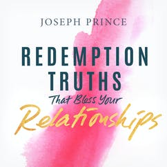 Redemption Truths That Bless Your Relationships