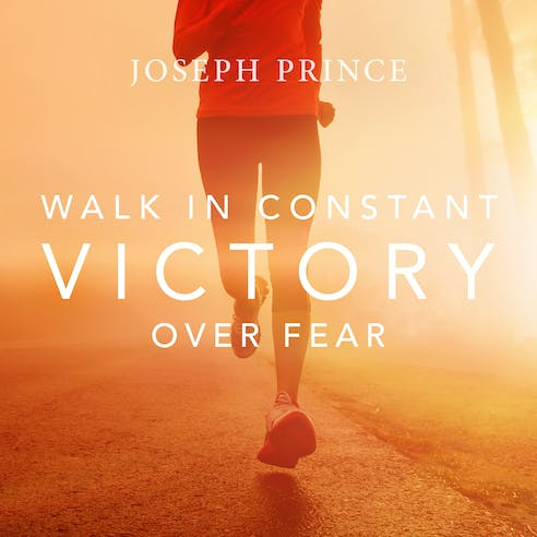 Walk In Constant Victory Over Fear