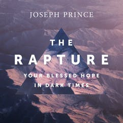 The Rapture—Your Blessed Hope In Dark Times