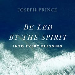 Be Led By The Spirit Into Every Blessing