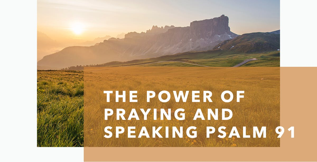 The Power of Praying and Speaking Psalm 91   JosephPrince com