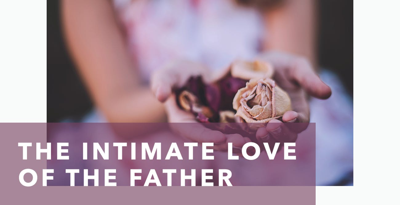 The Intimate Love of the Father - Joseph Prince Daily Devotional 28 August 2020