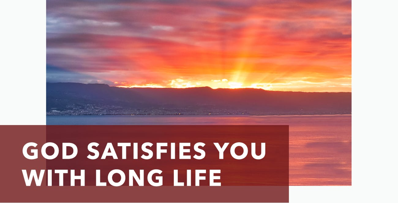 Joseph Prince Daily Devotional 26 August 2020 - God Satisfies You with Long Life