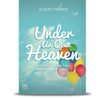Under An Open Heaven — Freely Receiving Your Blessings In Christ