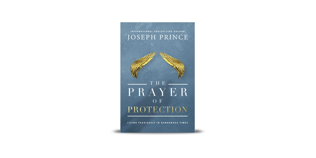 The Prayer of Protection–Living Fearlessly in Dangerous