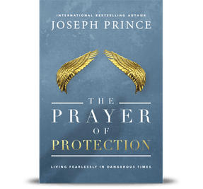 The Prayer of Protection–Living Fearlessly in Dangerous Times