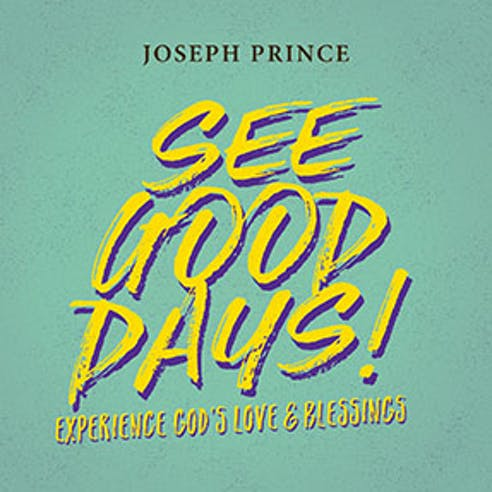 See Good Days! Experience God's Love & Blessings