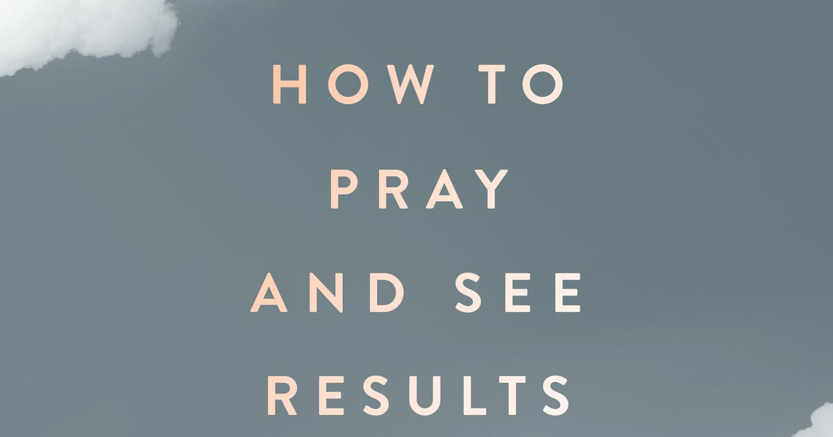 How To Pray And See Results | Official Joseph Prince Sermon