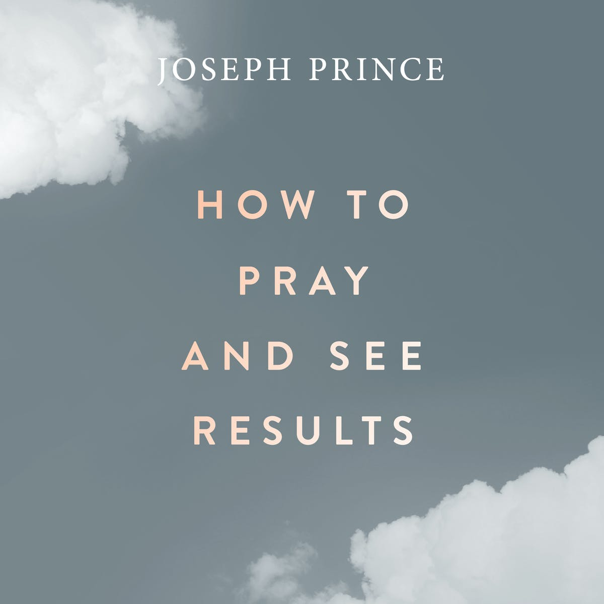 How To Pray And See Results | Official Joseph Prince Sermon Notes