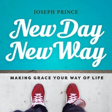 New Day, New Way—Making Grace Your Way Of Life