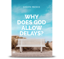 Why Does God Allow Delays?