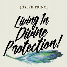Living In Divine Protection!