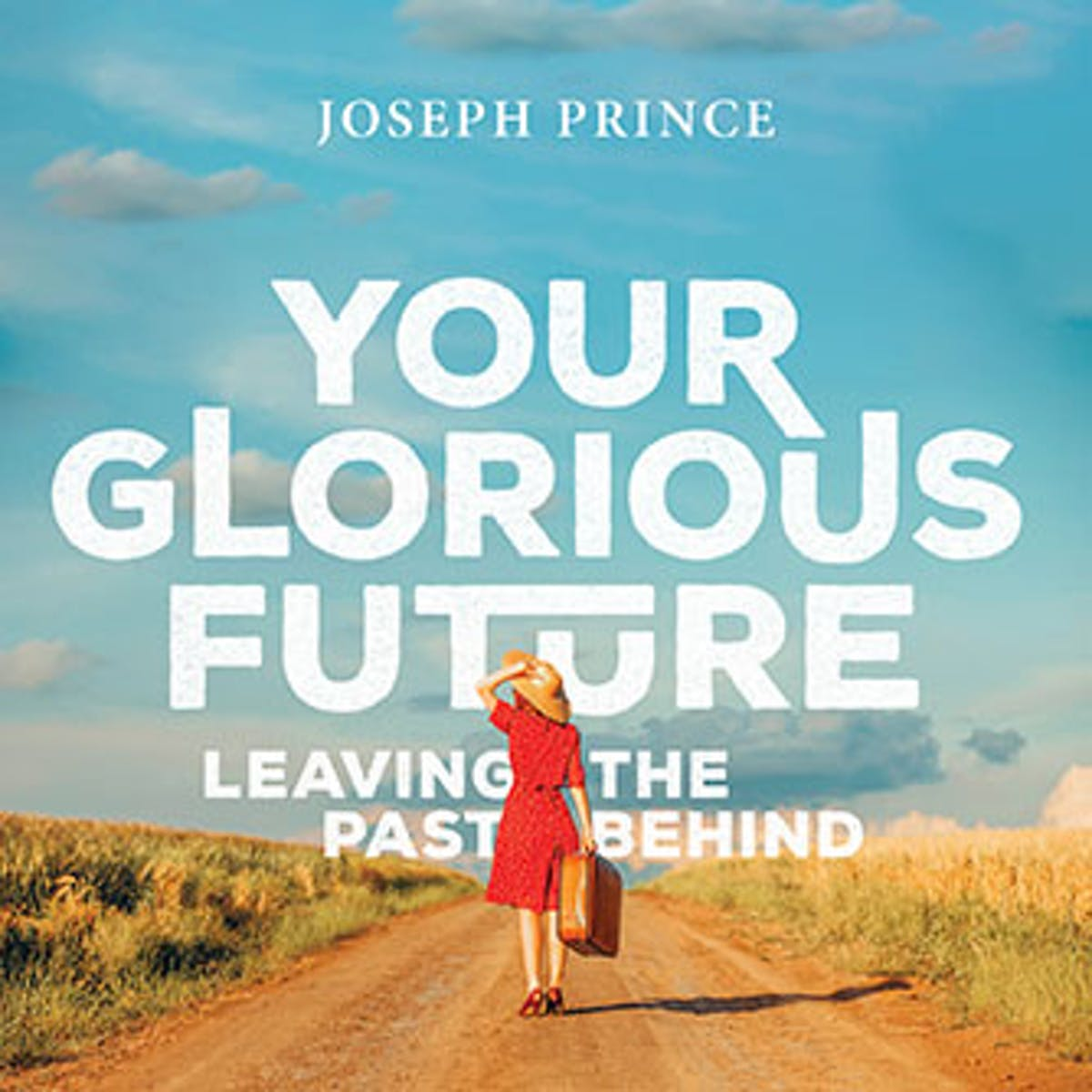 Your Glorious Future—Leaving the Past Behind