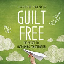 Guilt-Free—The Secret To Overcoming Condemnation