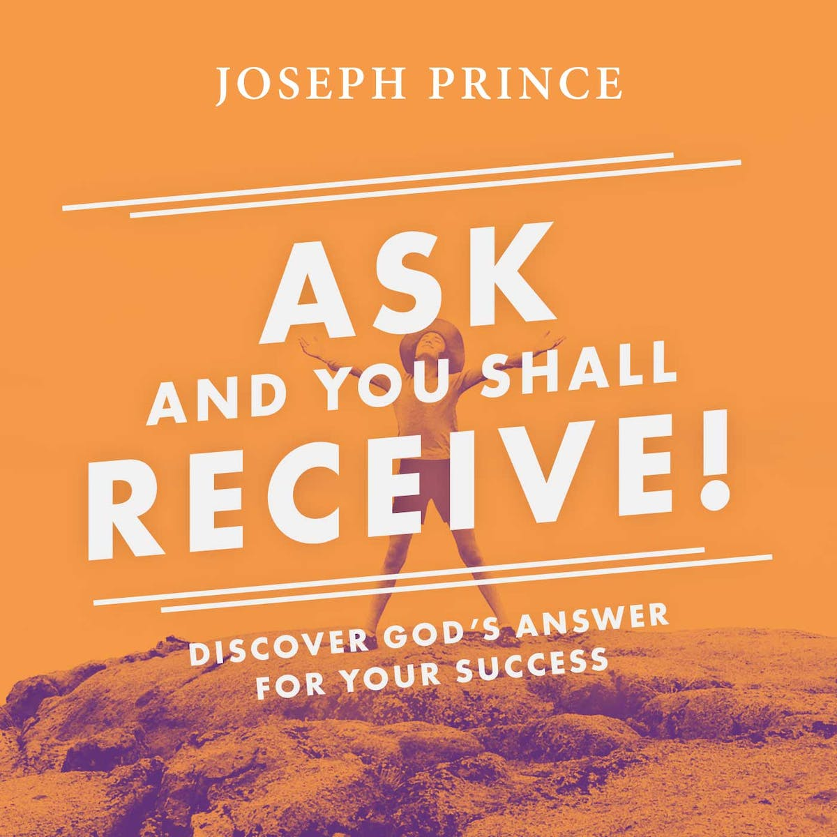 Ask and You Shall Receive! Discover God's Answer for Your Success