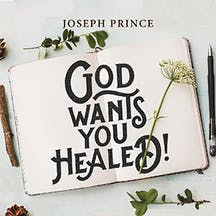 God Wants You Healed!