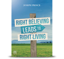 Right Believing Leads To Right Living