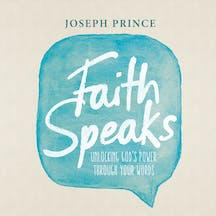 Faith Speaks—Unlocking God's Power Through Your Words​