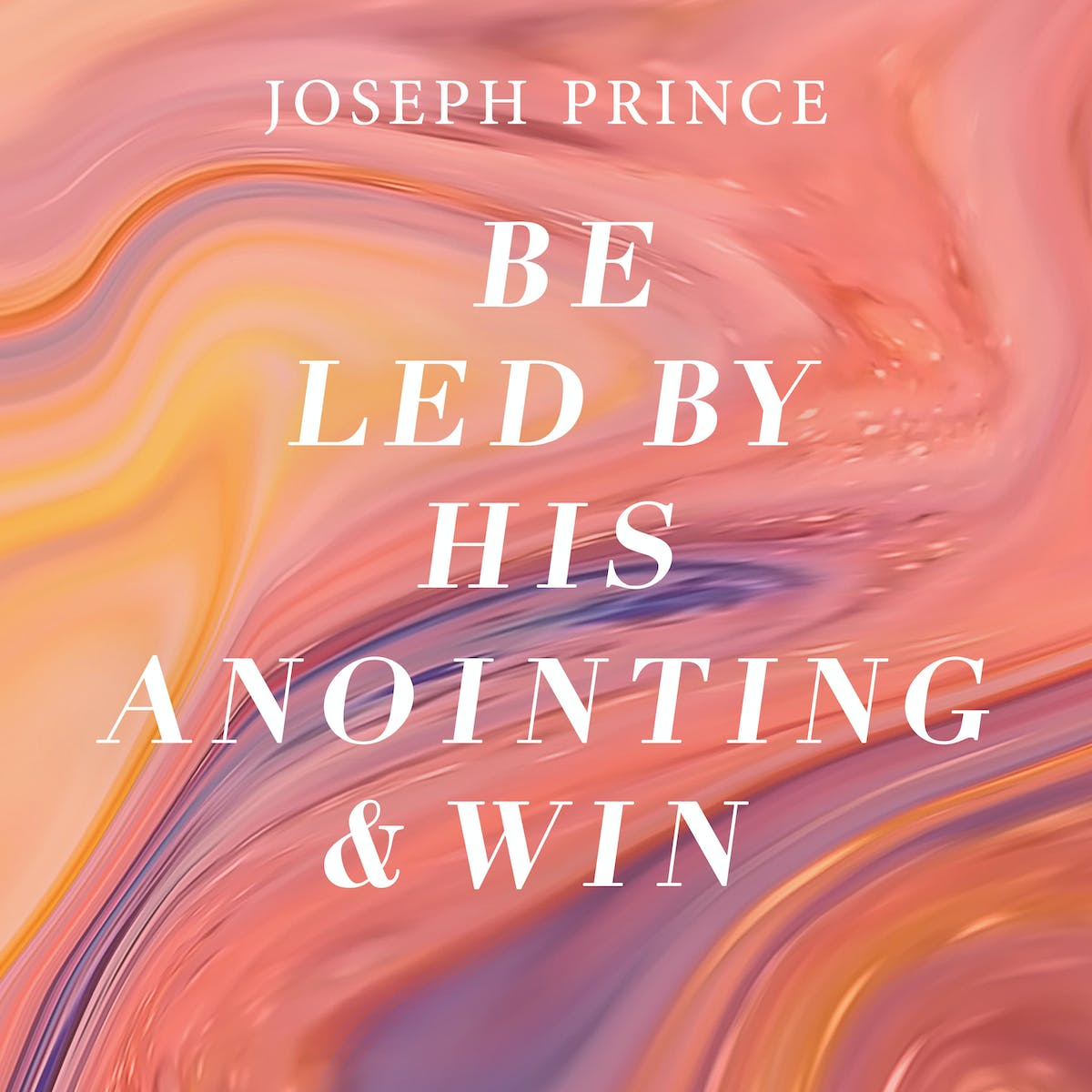 Be Led By His Anointing And Win | Official Joseph Prince