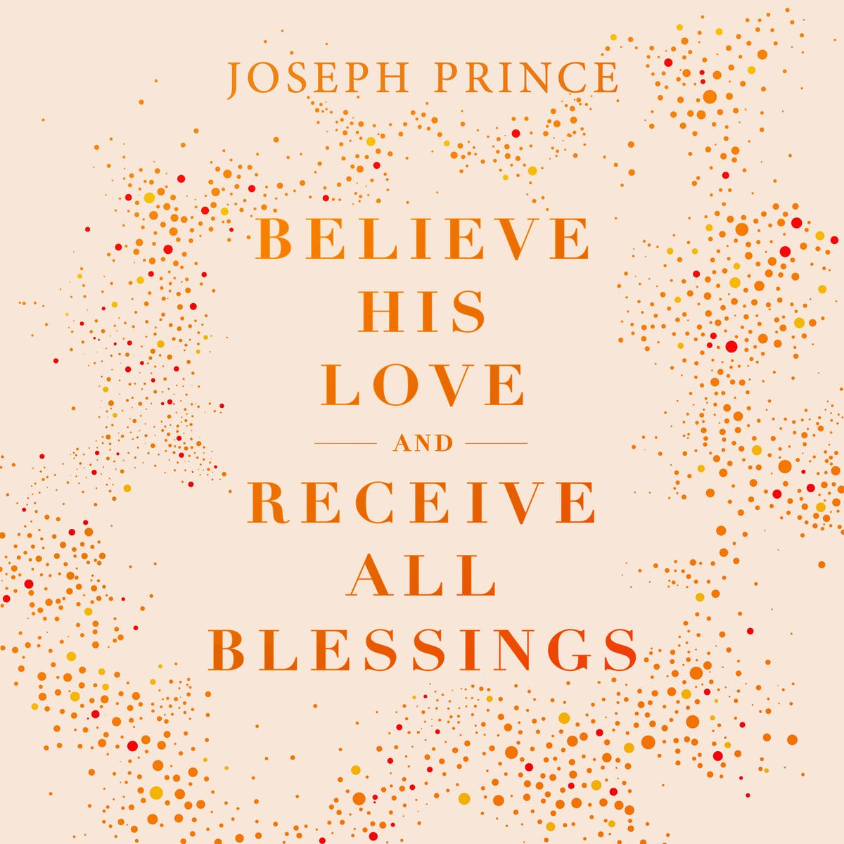 Believe His Love And Receive All Blessings | Official Joseph